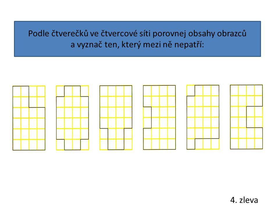 Podle čtverečků ve čtvercové síti porovnej obsahy obrazců a vyznač ten, který mezi ně nepatří: 4. zleva