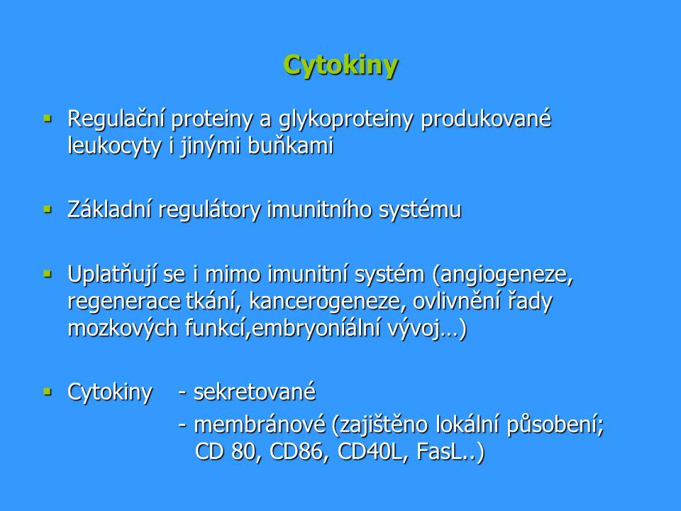 Cytokiny  Regulační proteiny a glykoproteiny produkované leukocyty i jinými buňkami  Základní regulátory imunitního systému  Uplatňují se i mimo im