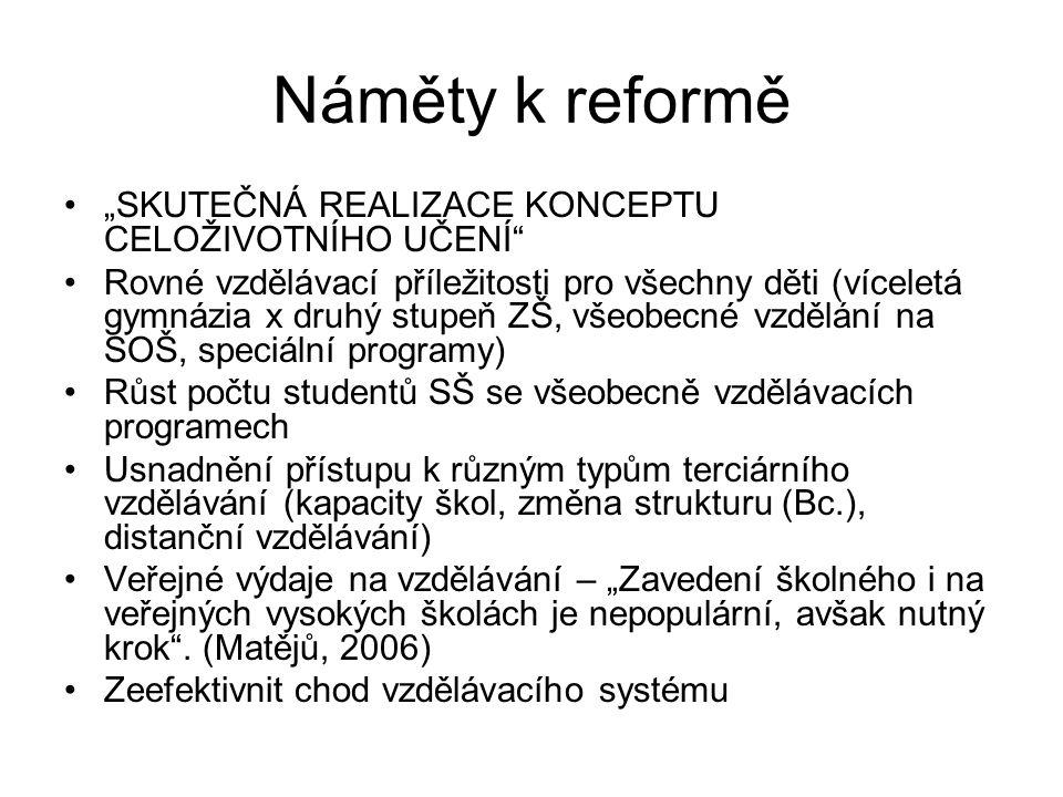 """Náměty k reformě """"SKUTEČNÁ REALIZACE KONCEPTU CELOŽIVOTNÍHO UČENÍ"""" Rovné vzdělávací příležitosti pro všechny děti (víceletá gymnázia x druhý stupeň ZŠ"""