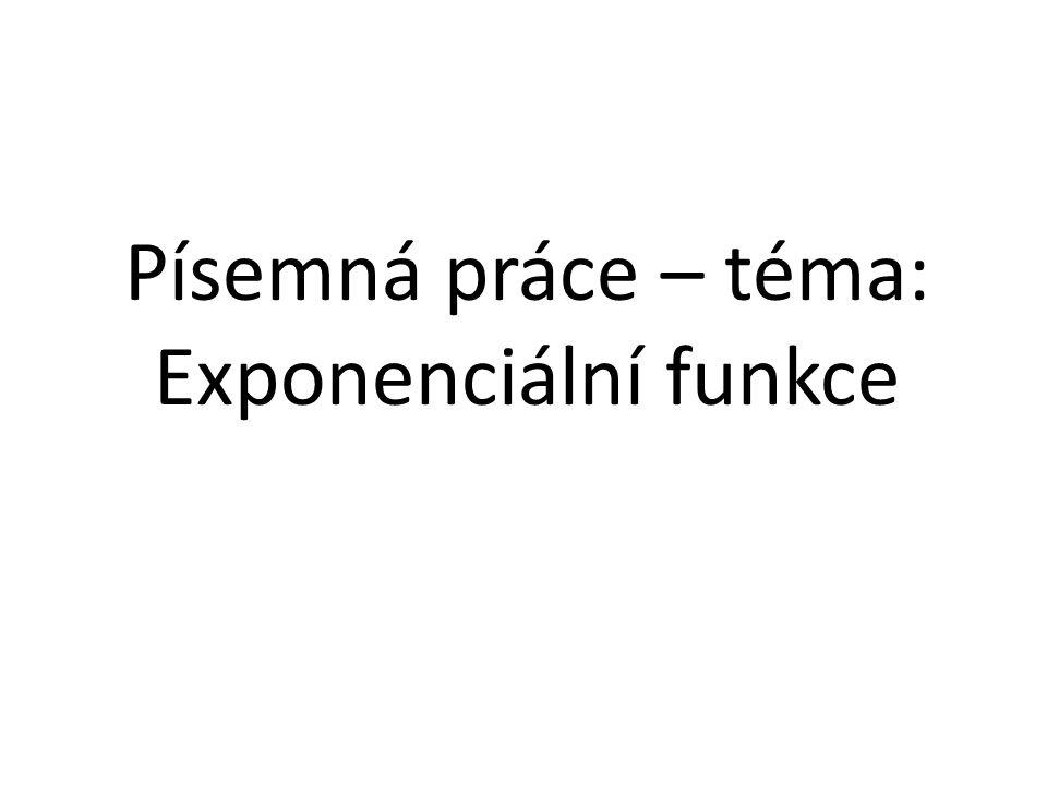 Písemná práce – téma: Exponenciální funkce