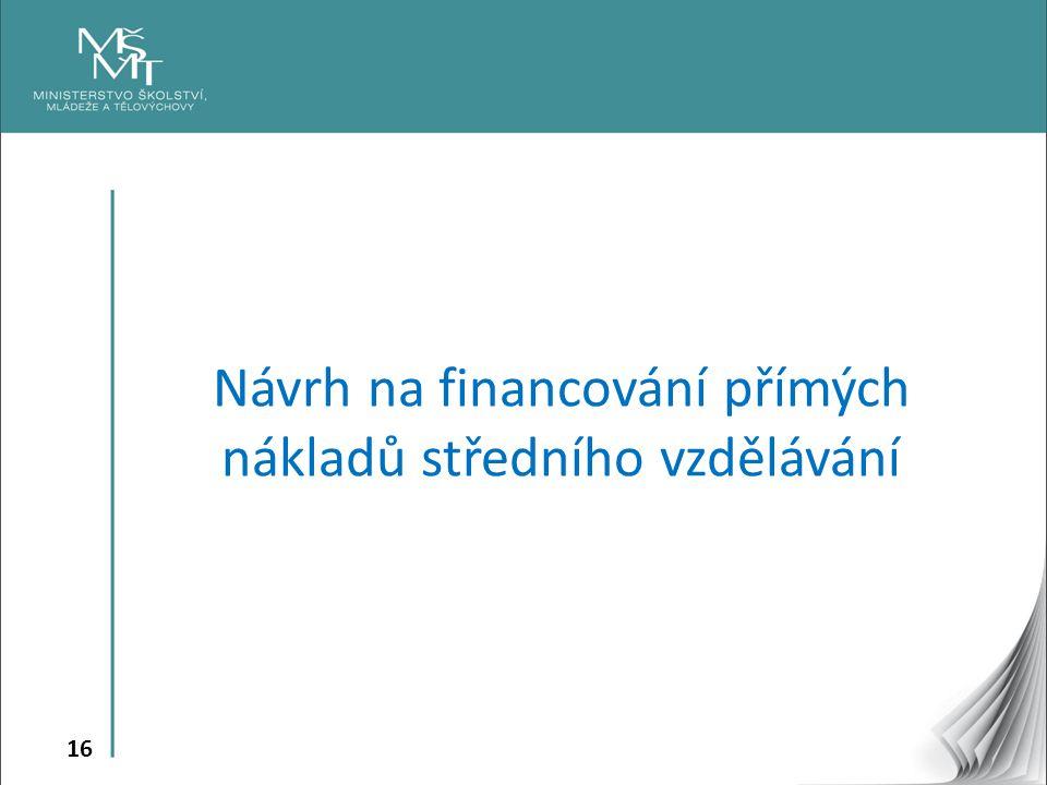 16 Návrh na financování přímých nákladů středního vzdělávání
