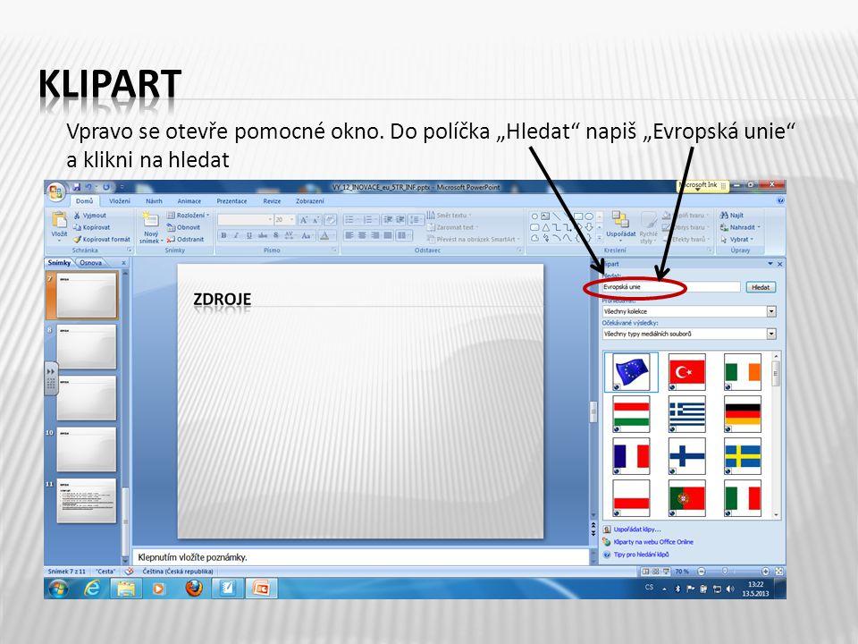 """Vpravo se otevře pomocné okno. Do políčka """"Hledat"""" napiš """"Evropská unie"""" a klikni na hledat"""