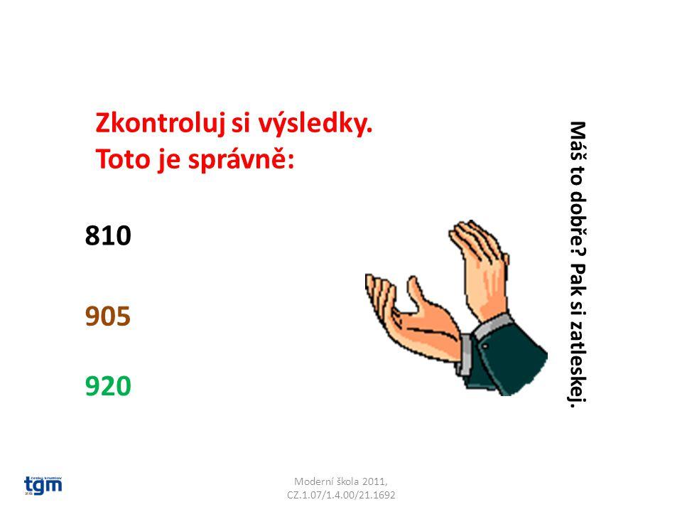 Moderní škola 2011, CZ.1.07/1.4.00/21.1692 Zkontroluj si výsledky.