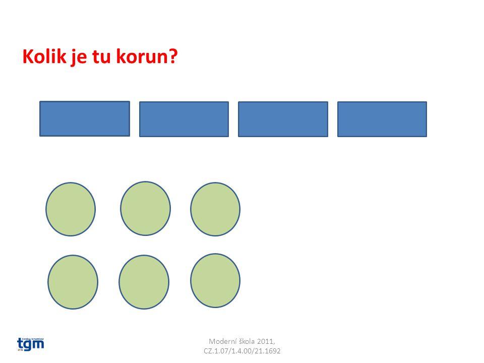 Moderní škola 2011, CZ.1.07/1.4.00/21.1692 Kolik je tu korun?