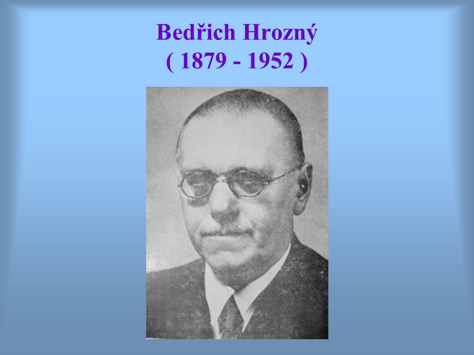 Bedřich Hrozný ( 1879 - 1952 )