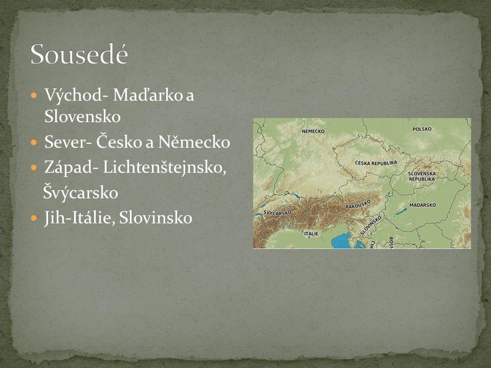 Východ- Maďarko a Slovensko Sever- Česko a Německo Západ- Lichtenštejnsko, Švýcarsko Jih-Itálie, Slovinsko