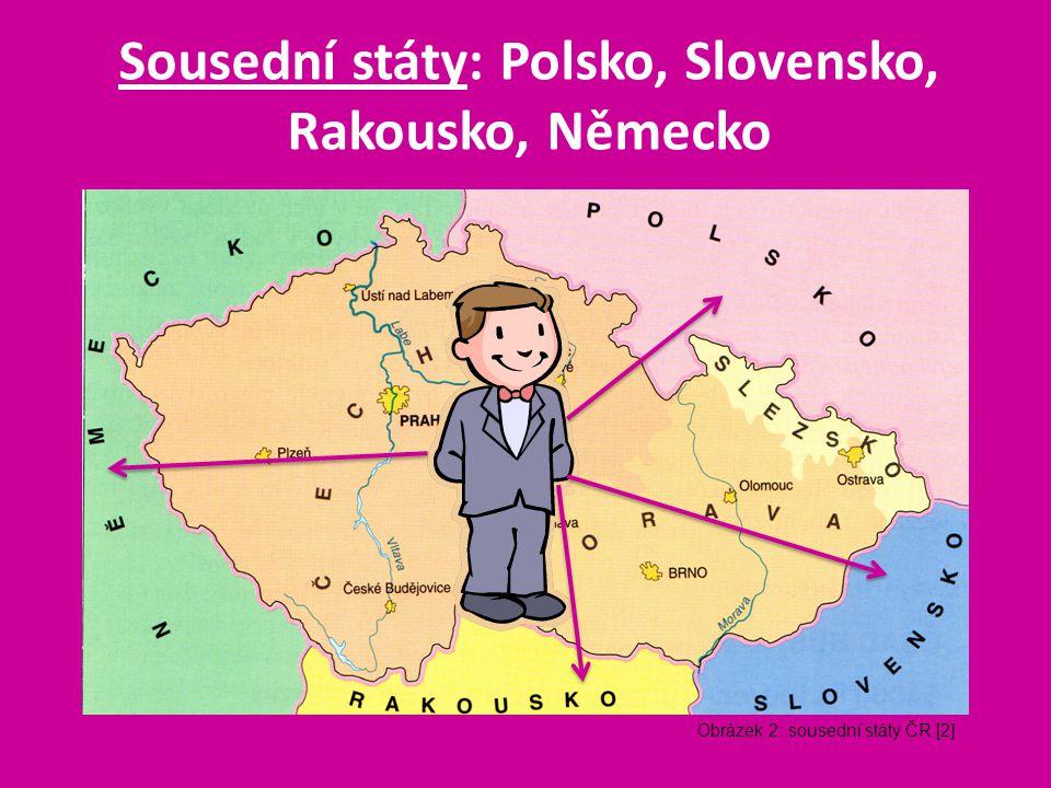 Sousední státy: Polsko, Slovensko, Rakousko, Německo Obrázek 2: sousední státy ČR [2]