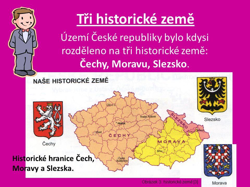 Tři historické země Území České republiky bylo kdysi rozděleno na tři historické země: Čechy, Moravu, Slezsko. Historické hranice Čech, Moravy a Slezs