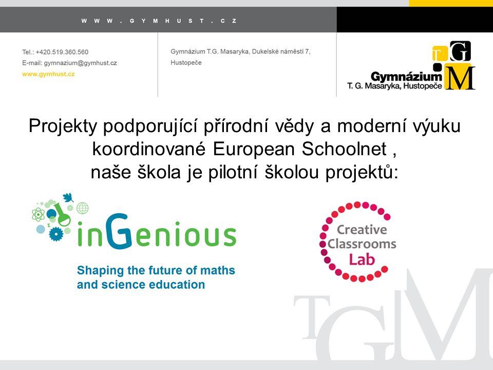 Projekty podporující přírodní vědy a moderní výuku koordinované European Schoolnet, naše škola je pilotní školou projektů: