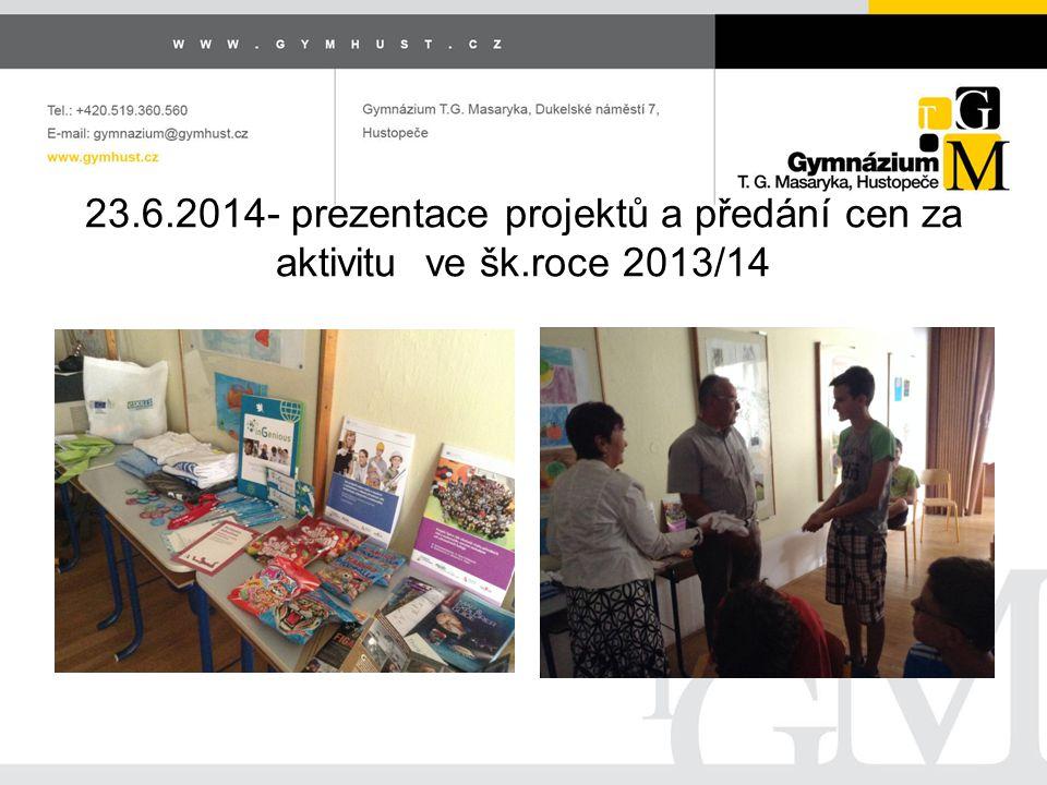 23.6.2014- prezentace projektů a předání cen za aktivitu ve šk.roce 2013/14