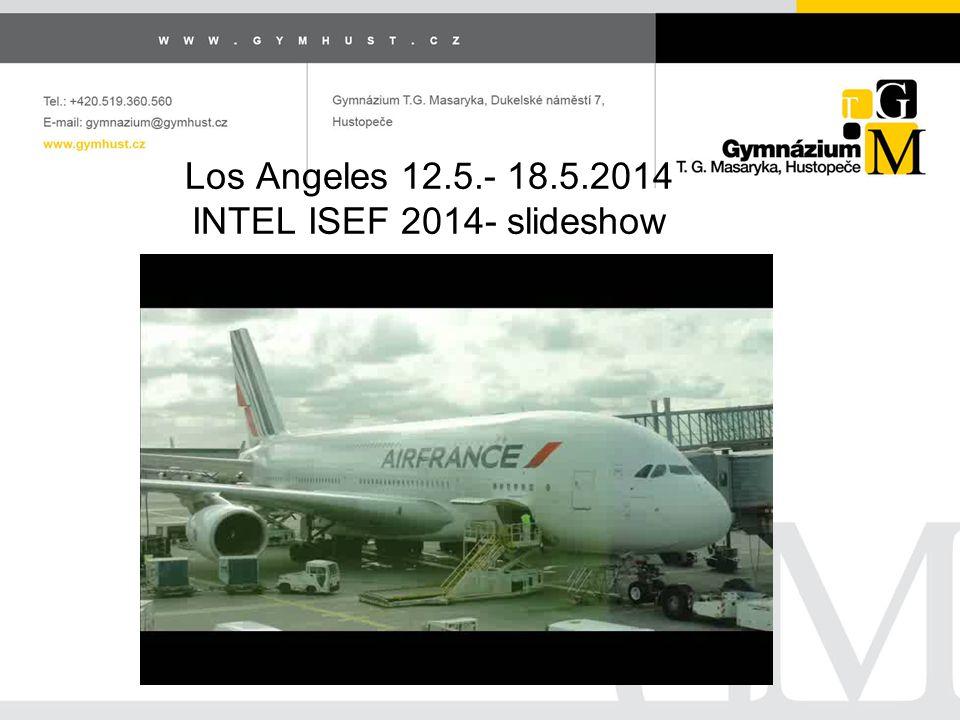 Los Angeles 12.5.- 18.5.2014 INTEL ISEF 2014- slideshow