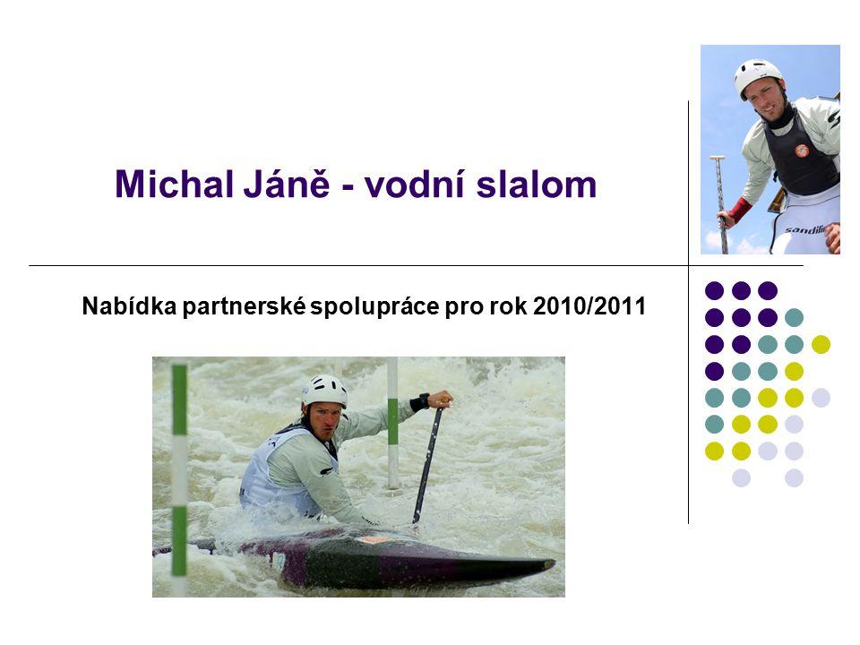 Michal Jáně - vodní slalom Nabídka partnerské spolupráce pro rok 2010/2011
