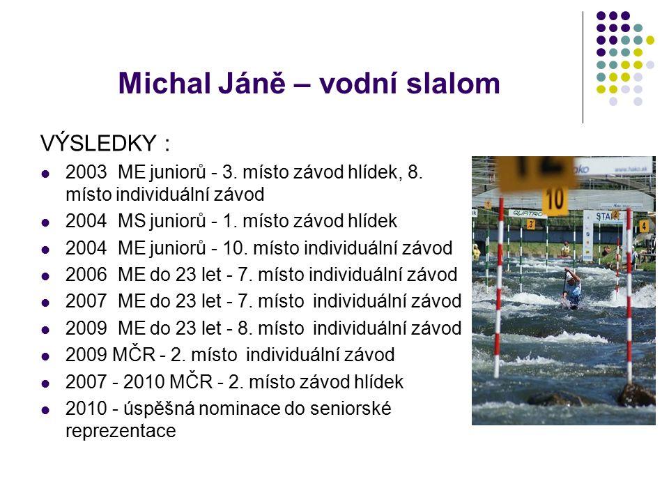 Michal Jáně – vodní slalom VÝSLEDKY : 2003 ME juniorů - 3.