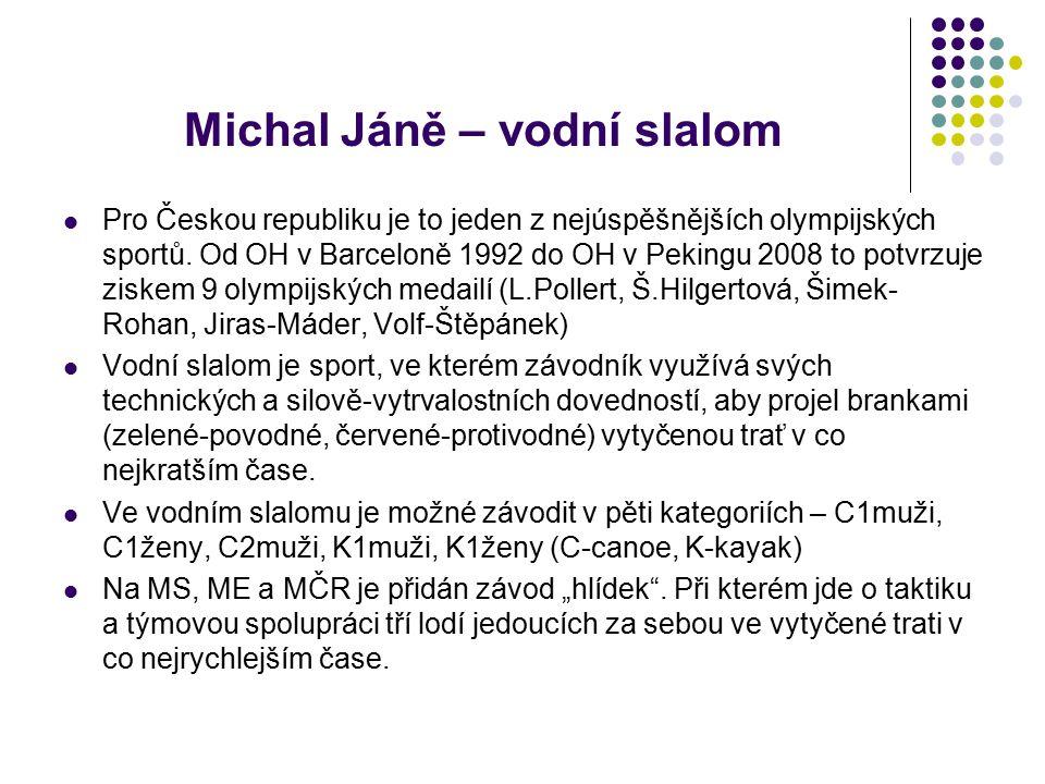 Michal Jáně – vodní slalom Pro Českou republiku je to jeden z nejúspěšnějších olympijských sportů.