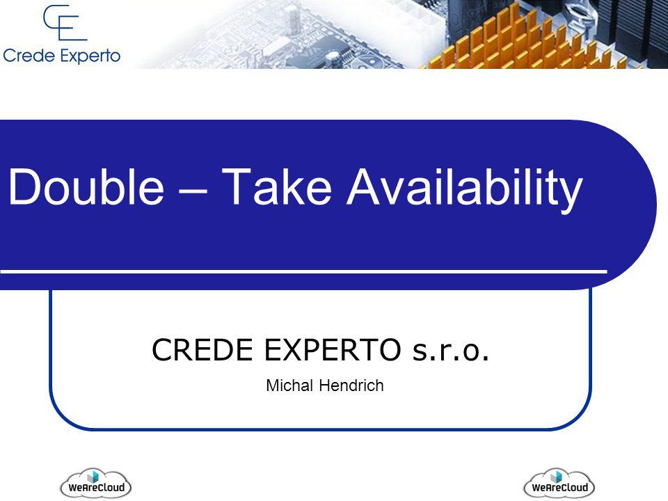 Double – Take ® - Podpora OS 25.9.2014 MS Windows Server Windows server 2003R1/R2, 2008R1/R2, 2012R1/R2 Red Hat Enterprise Linux/CentOS/Oracle Enterprise Linux 4,5 a 6 SUSE Linux Enterprise 10 a 11 Ubuntu 10.04 a 12.04 LTS Vmware ESXi 5.0, 5.1 a 5.5 Essential, Essential Plus, Standar, Enterprise a Enterprise Plus