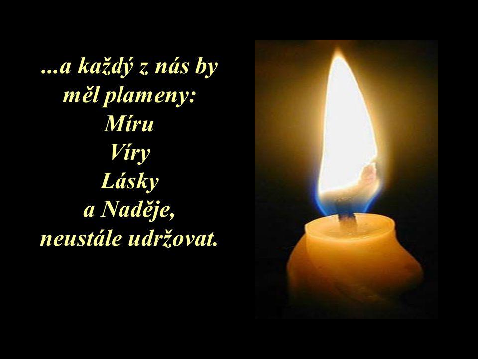 Plamen naděje by nikdy neměl ve Vašem životě zhasnout…