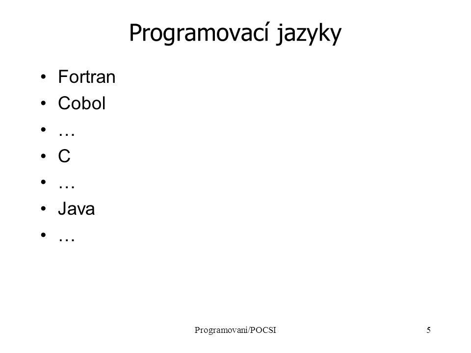 Programovani/POCSI6 Programování v prostředí Internetu - Java Java (Sun Microsystem), platformová nezávislost zdrojový kod je kompilován do Java Byte Code a teprve při běhu je interpretován interpretem Java Virtual Machine do strojového kodu procesoru JVM je součástí prohlížečů David Flanagen: Programování v Javě Vývojové nástroje: MS Visual J++, Borland J Builder