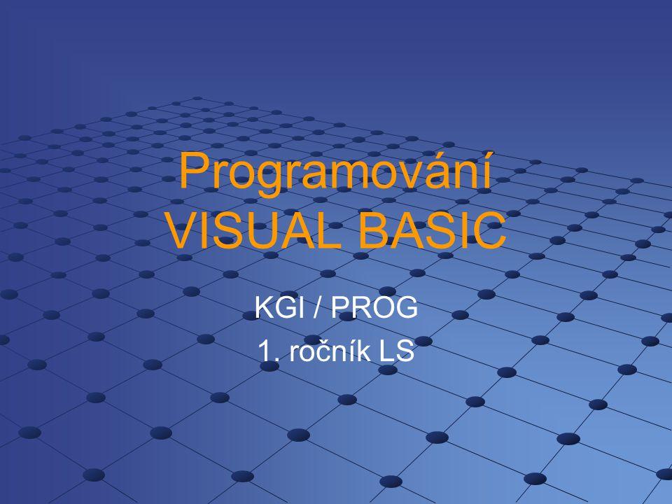 Programování VISUAL BASIC KGI / PROG 1. ročník LS