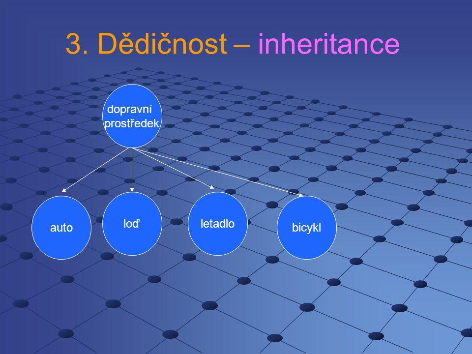 3. Dědičnost – inheritance dopravní prostředek loď bicyklauto letadlo