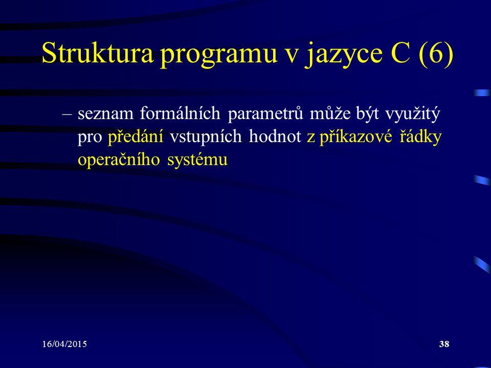 16/04/201539 Příkaz return (1) Používán k ukončení právě probíhající funkce Pomocí příkazu return je možné, aby fun- kce vrátila svou hodnotu Obecný tvar: return výraz; Funkce: –způsobí ukončení právě prováděné funkce –řízení se předá na místo bezprostředně následující za voláním funkce –výraz se vyhodnotí a výsledná hodnota je funkcí vrácena –není-li uveden výraz, pak funkce nevrací žádnou hodnotu