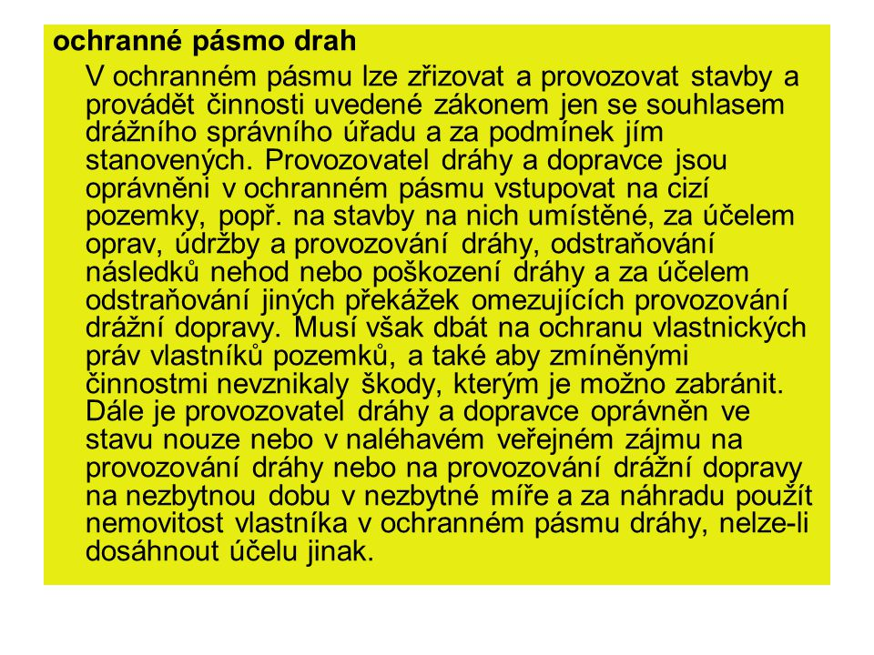 Vlastnictví drah Fyzická či právnická osoba.