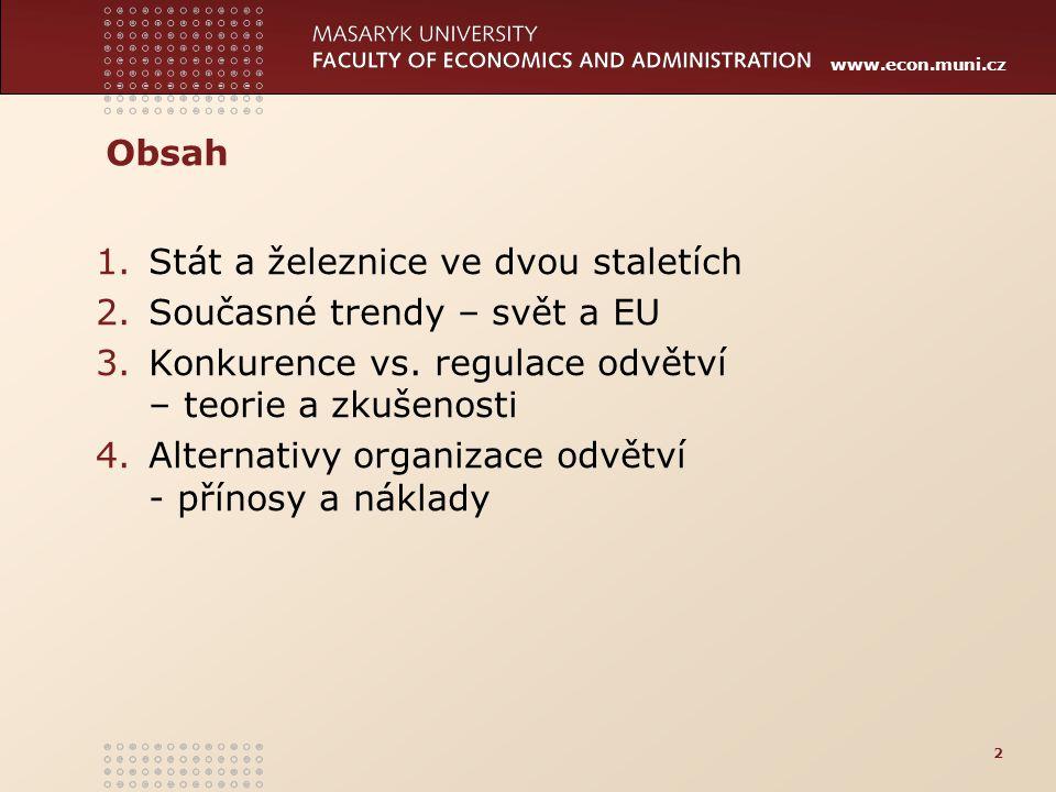 www.econ.muni.cz Počty spojů a cestujících (ÖBB + WB) 33 více než 40 spojů denně – nárůst o 80% (ÖBB tři spoje zrušily) cenová válka - pokles cen jízdného o 50% růst celkové poptávky na lince (WB: 8 700 cestujících denně, ÖBB nárůst o 3%)