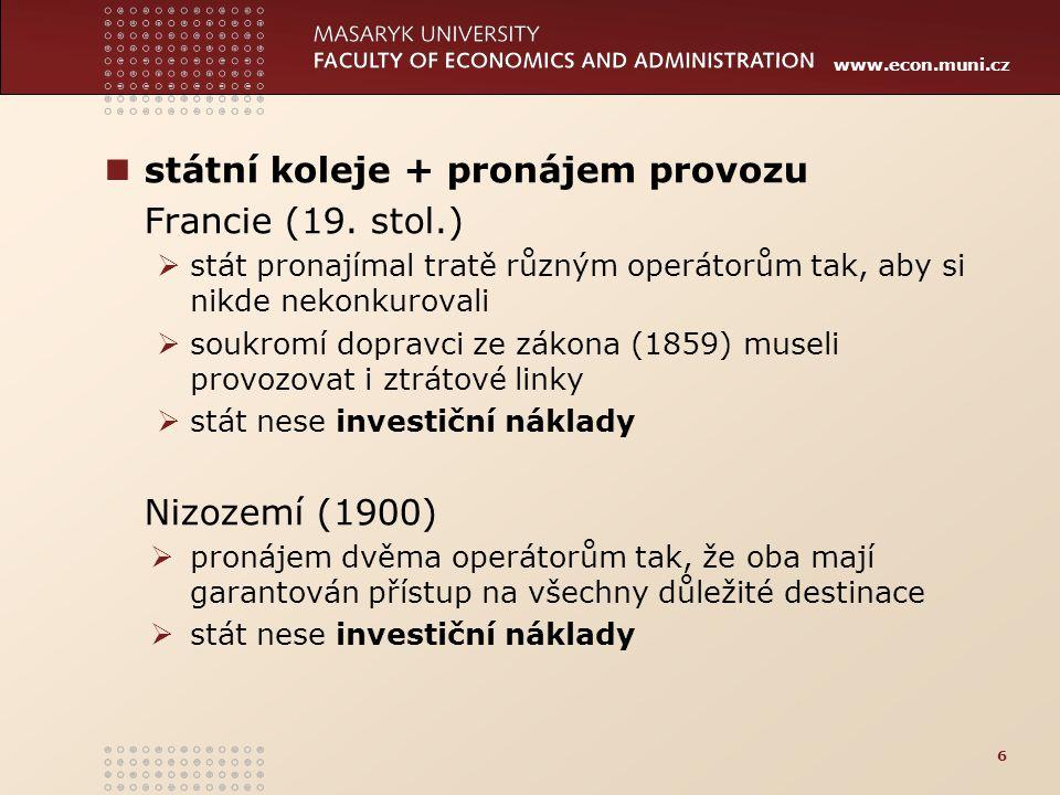 www.econ.muni.cz 17 nositelnástrojcíl Logika reformy železniční dopravy: - Komise EU - národní vlády a parlamenty - regiony - unbundling - open access - veřejné soutěže - technická standardizace - společenské a ekonomické cíle politiky