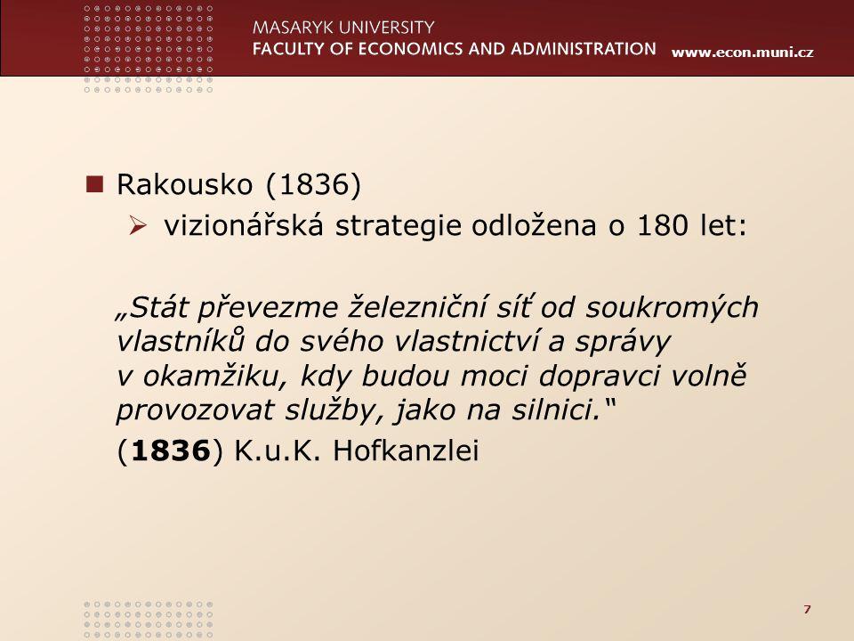 www.econ.muni.cz Hierarchie cílů: cíle společenské makroekonomi- cké cíle mikroekonomické cíle 18 ekologie, bezpečnost dopravní obsluha kvalita, dostupnost nárokovost fiskální zátěž daňové výnosy fiskální udržitelnost modal split cesty a uzly linky dopravci IDS, regiony