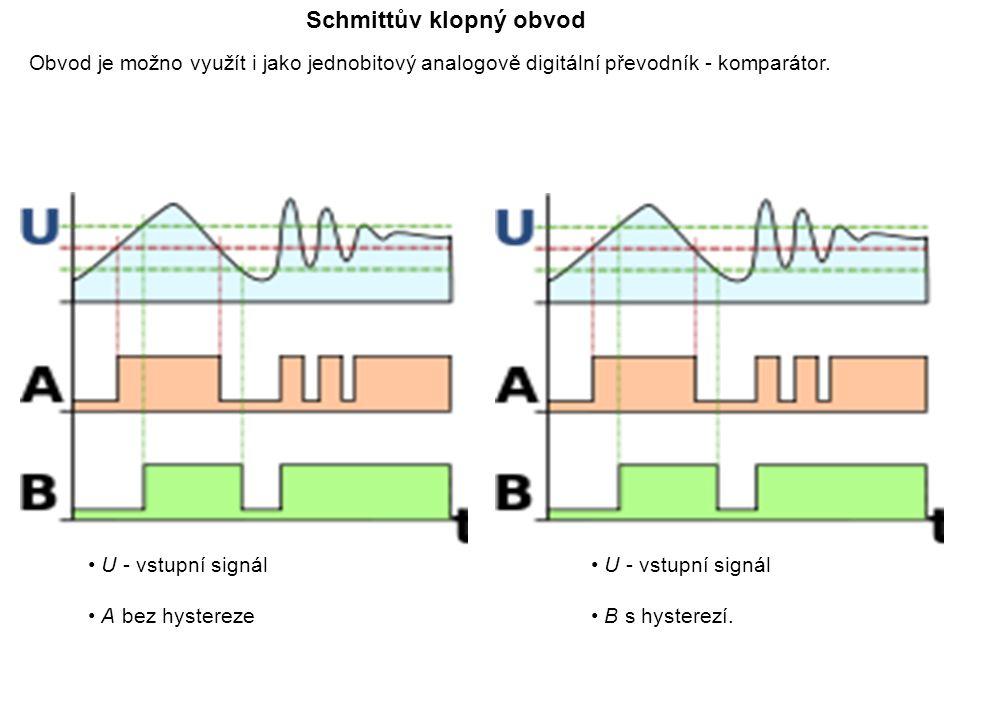 Schmittův klopný obvod Obvod je možno využít i jako jednobitový analogově digitální převodník - komparátor.