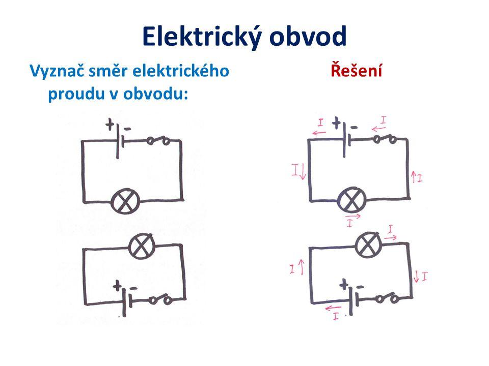 Elektrický obvod Vyznač směr elektrického proudu v obvodu: Řešení