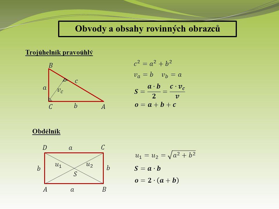 Obvody a obsahy rovinných obrazců Trojúhelník pravoúhlý Obdélník