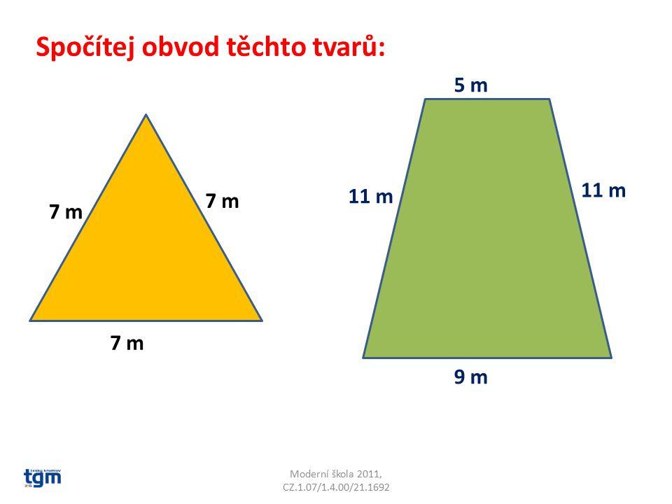 Moderní škola 2011, CZ.1.07/1.4.00/21.1692 Spočítej obvod čtverce, který má jednu stranu dlouhou 25 metrů.