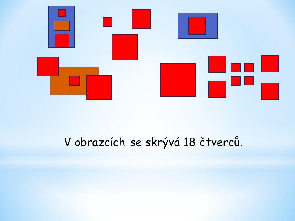 V obrazcích se skrývá 18 čtverců.