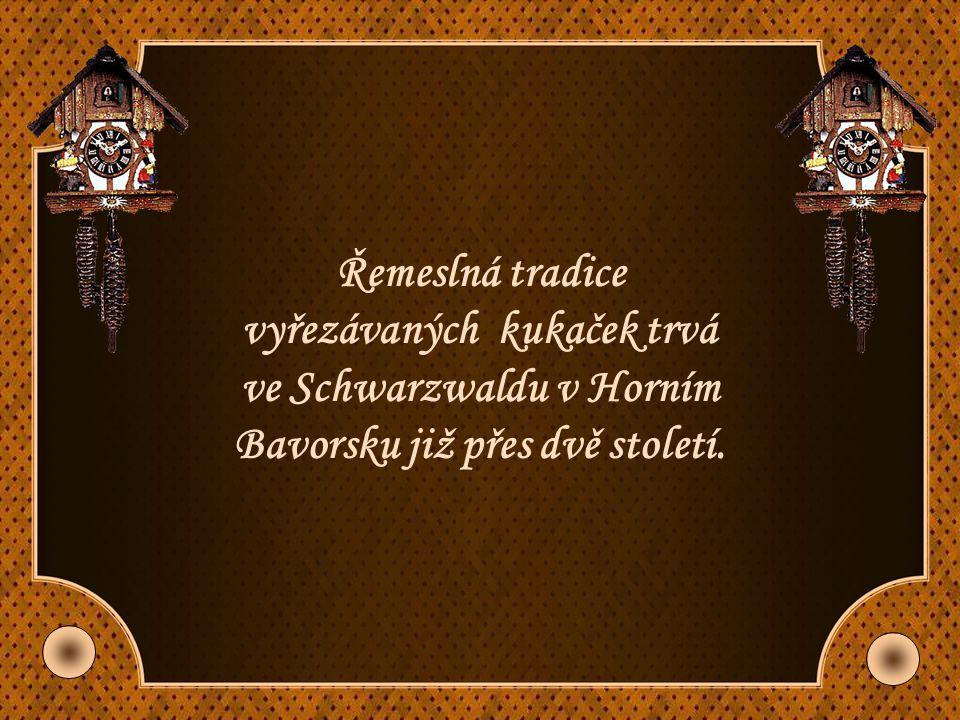 Řemeslná tradice vyřezávaných kukaček trvá ve Schwarzwaldu v Horním Bavorsku již přes dvě století.