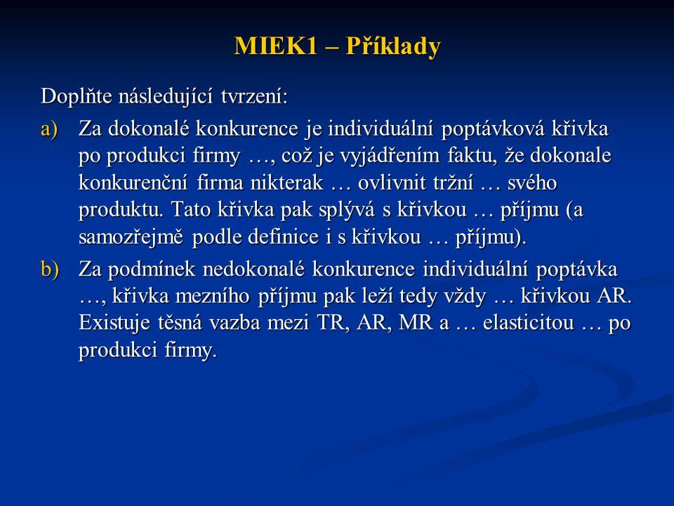 MIEK1 – Příklady Mezní náklady lze vypočítat z celkových nákladů nebo nákladů variabilních.
