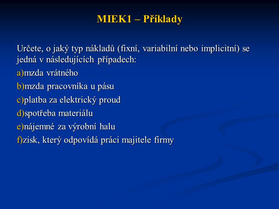 MIEK1 – Příklady Uvažujeme soukromého obuvníka, jehož účetní zisk dosáhl výše 400 000 Kč za rok.