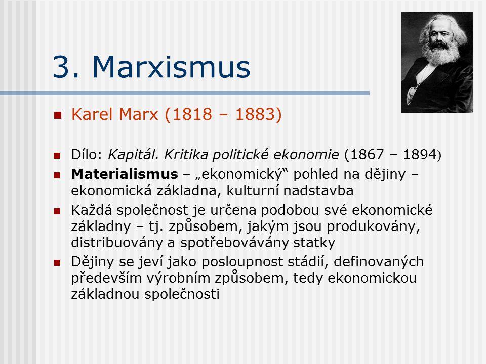 3. Marxismus Karel Marx (1818 – 1883) Dílo: Kapitál.