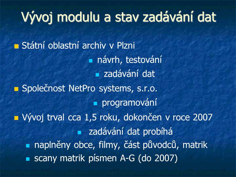 Vývoj modulu a stav zadávání dat Státní oblastní archiv v Plzni návrh, testování zadávání dat Společnost NetPro systems, s.r.o. programování Vývoj trv