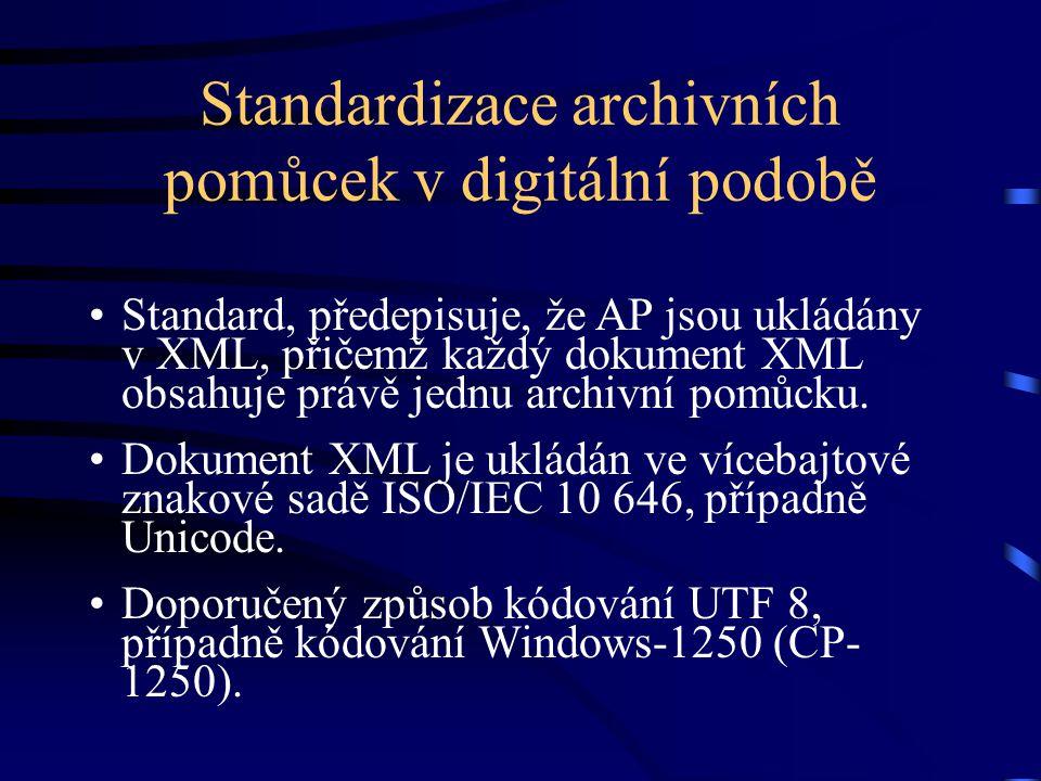 Standardizace archivních pomůcek v digitální podobě Standard, předepisuje, že AP jsou ukládány v XML, přičemž každý dokument XML obsahuje právě jednu archivní pomůcku.