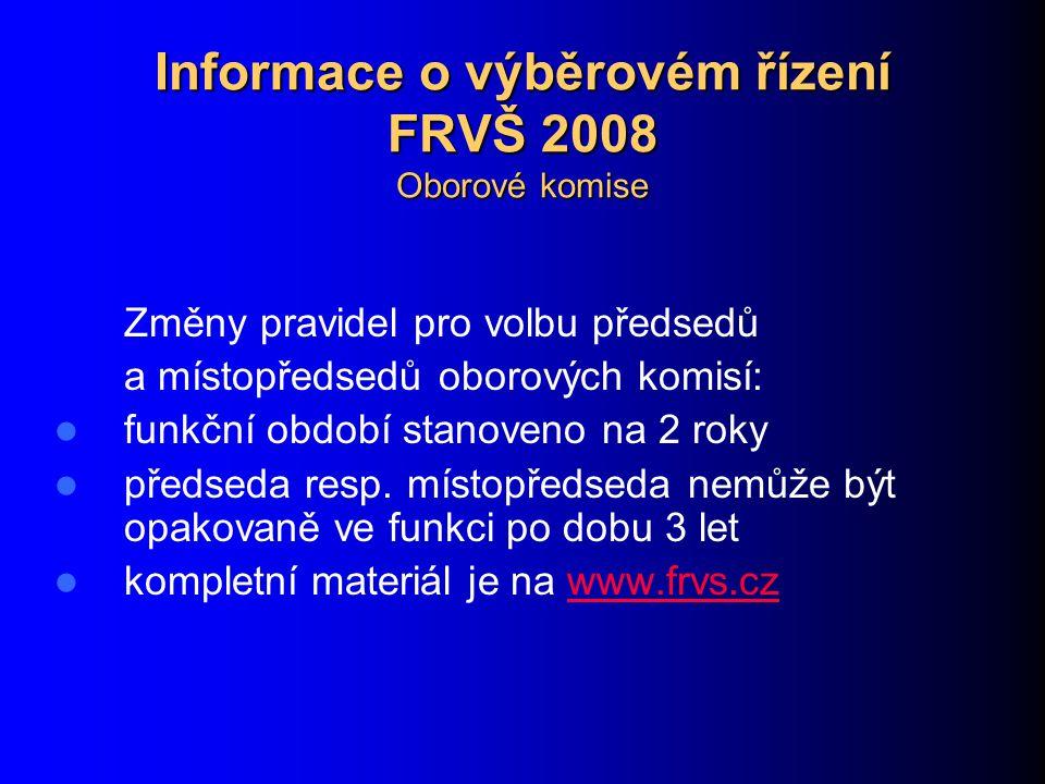 Informace o výběrovém řízení FRVŠ 2008 Děkuji za pozornost.