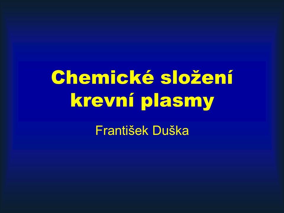 Chemické složení krevní plasmy František Duška