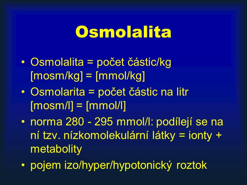 Regulace osmolality kolísání normálně jen ± 1-2% vzestup osm.