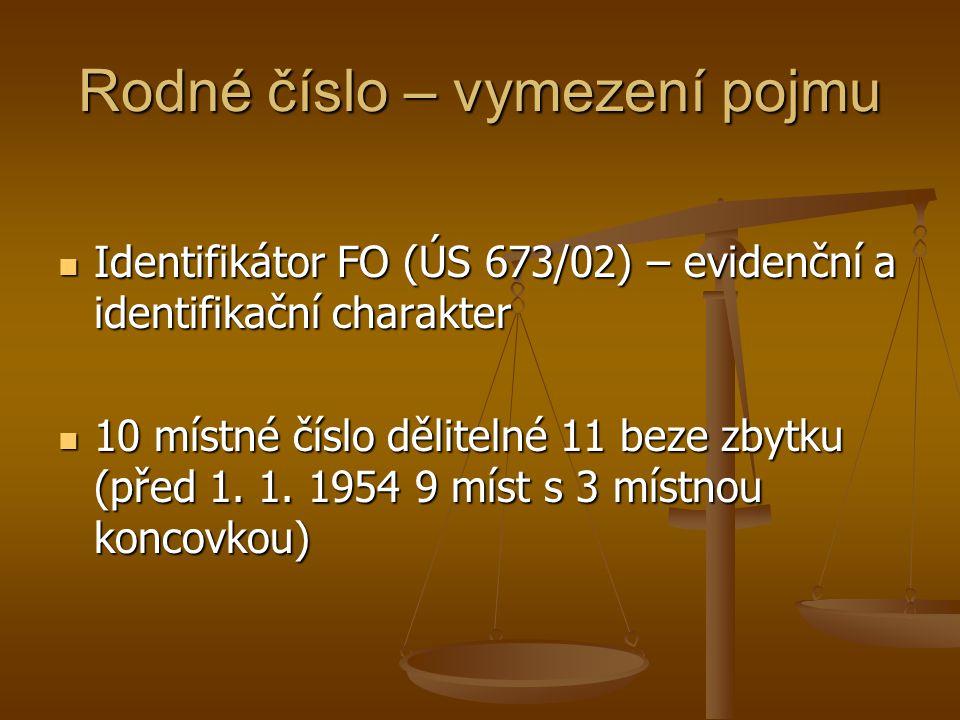 Rodné číslo – vymezení pojmu Identifikátor FO (ÚS 673/02) – evidenční a identifikační charakter Identifikátor FO (ÚS 673/02) – evidenční a identifikač