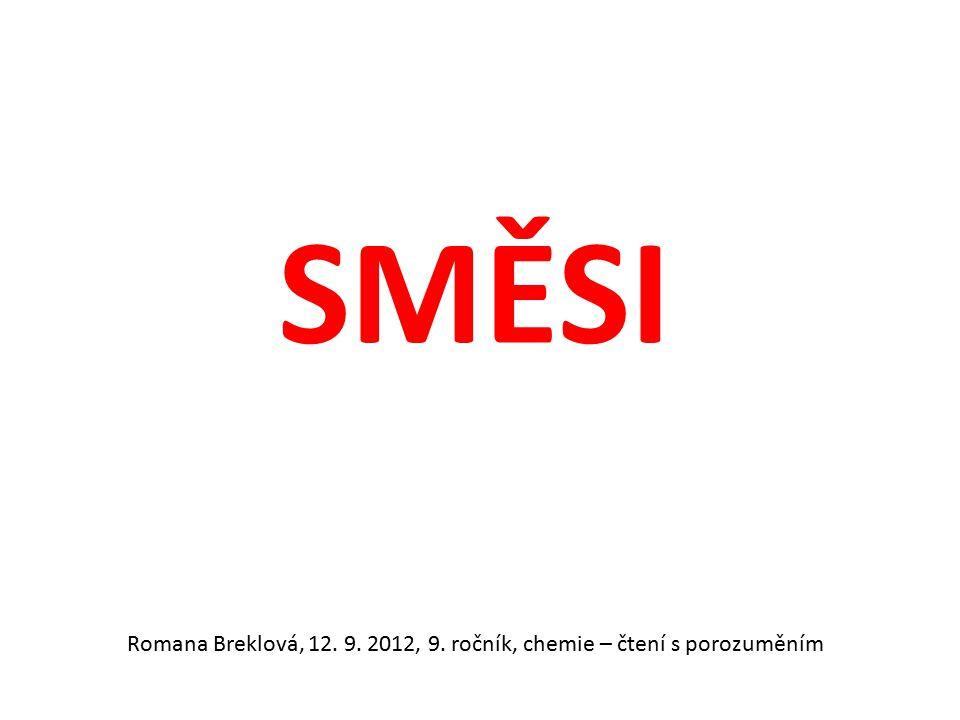SMĚSI Romana Breklová, 12. 9. 2012, 9. ročník, chemie – čtení s porozuměním
