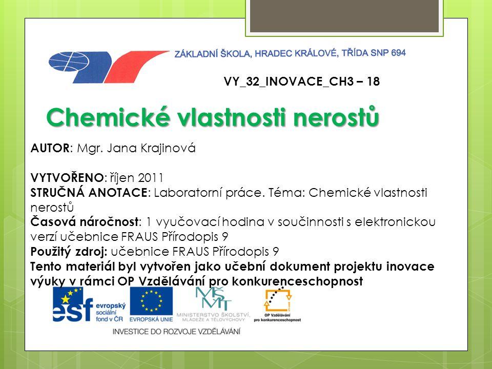 VY_32_INOVACE_CH3 – 18 Chemické vlastnosti nerostů AUTOR : Mgr.