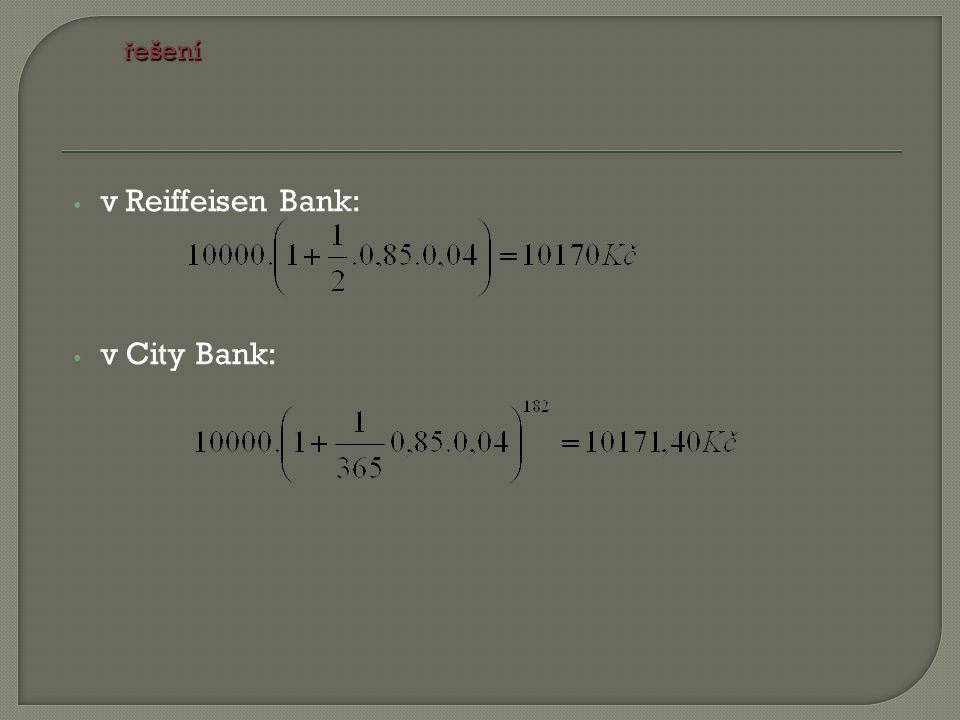 v Reiffeisen Bank: v City Bank: řešení