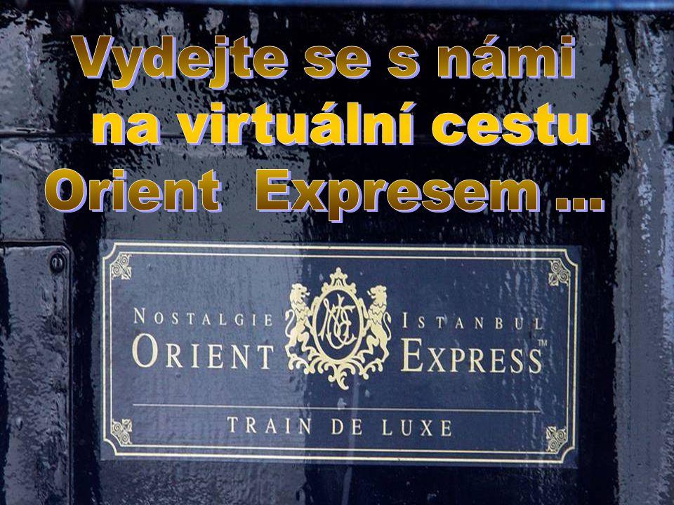 Naše virtuální cesta vlakem Orient Expres končí… …ať je každá z Vašich cest příjemná a vždy má šťastný konec