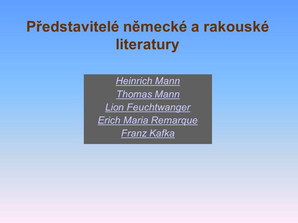 Představitelé německé a rakouské literatury Heinrich Mann Thomas Mann Lion Feuchtwanger Erich Maria Remarque Franz Kafka