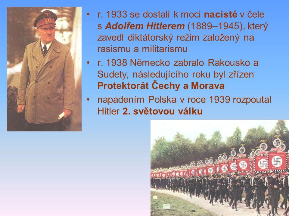 r. 1933 se dostali k moci nacisté v čele s Adolfem Hitlerem (1889–1945), který zavedl diktátorský režim založený na rasismu a militarismu r. 1938 Něme
