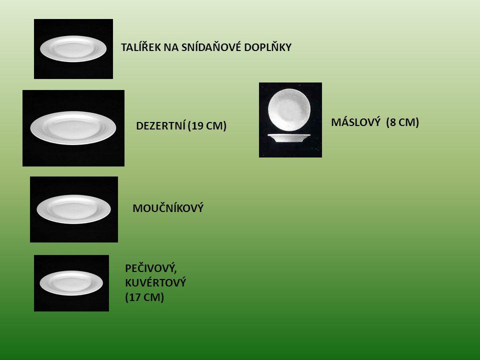 TALÍŘEK NA SNÍDAŇOVÉ DOPLŇKY DEZERTNÍ (19 CM) MOUČNÍKOVÝ PEČIVOVÝ, KUVÉRTOVÝ (17 CM) MÁSLOVÝ (8 CM)